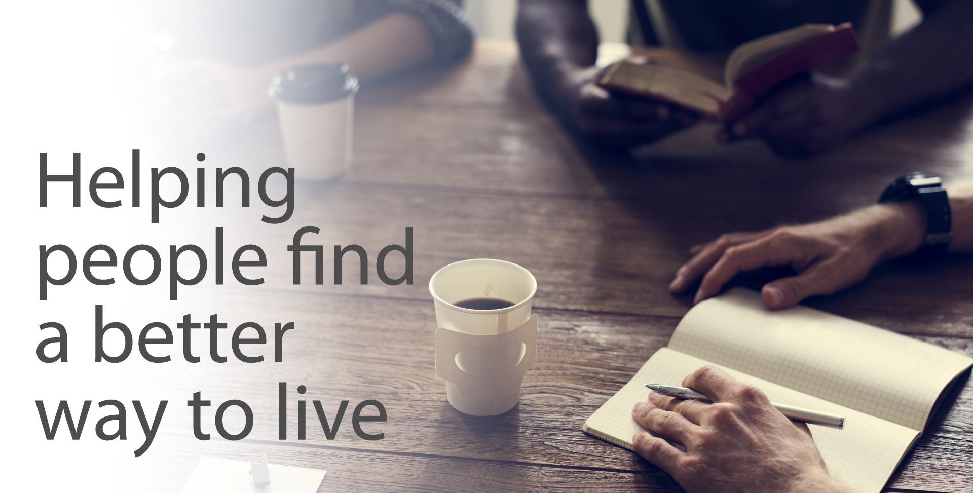 Helping people find a better way to live