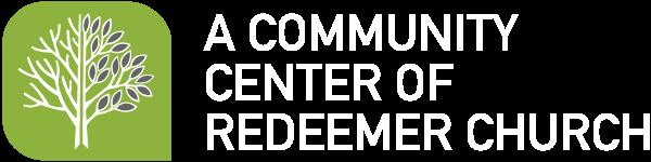 A Community Center of Redeemer Church
